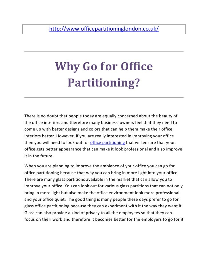 http://www.officepartitioninglondon.co.uk/               Why Go for Office                Partitioning?There is no doubt t...