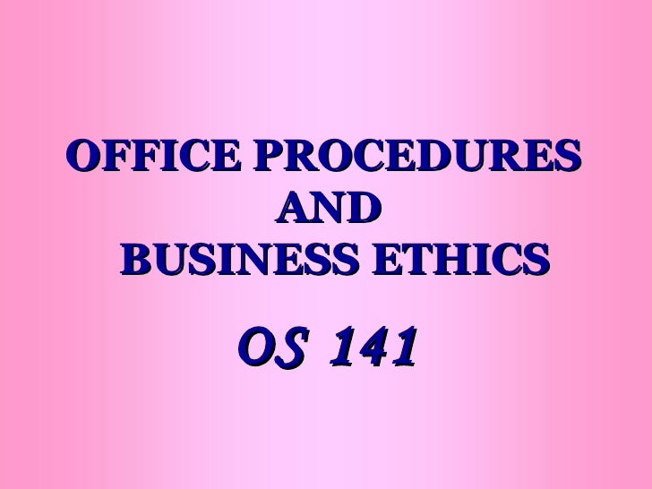 Office Procedures And Business Ethics boa