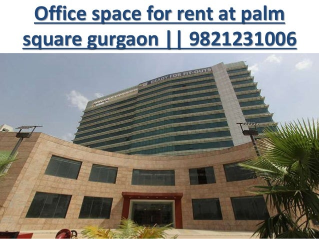 Office Space For Rent At Palm Square Gurgaon