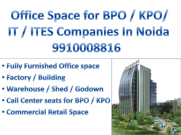 •   2000 sq ft Furnished Office Space Sector 2 Noida ( Near Metro Station) DMD – Rs 60 / sq ft•   5000 sq ft Warm Office S...