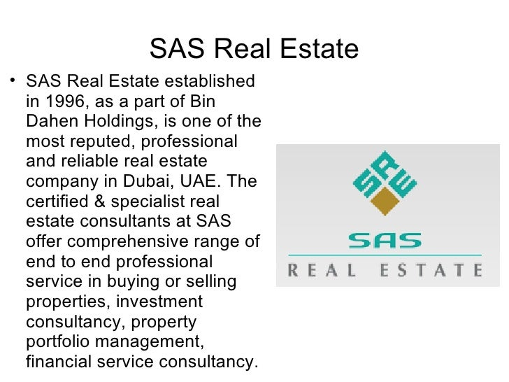 SAS Real Estate    SAS Real Estate established    in 1996, as a part of Bin    Dahen Holdings, is one of the    most repu...