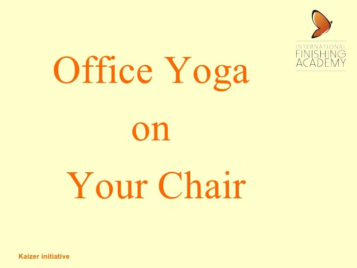 Kaizer initiative Office Yoga  on  Your Chair