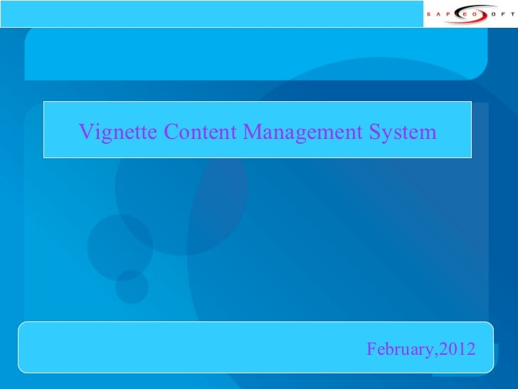 Vignette Content Management System February,2012