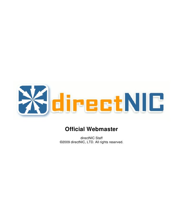 Official Webmaster              directNIC Staff ©2009 directNIC, LTD. All rights reserved.