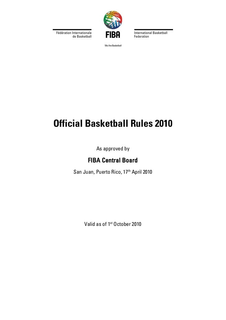 Official Basketball Rules 2010                As approved by           FIBA Central Board     San Juan, Puerto Rico, 17th ...