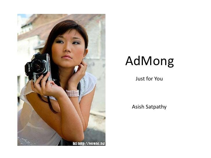 AdMong Just for YouAsish Satpathy