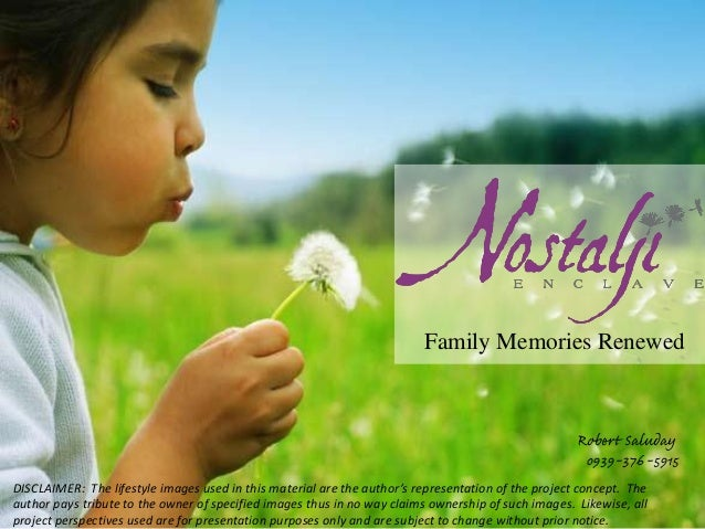 Family Memories Renewed DISCLAIMER: The lifestyle images used in this material are the author's representation of the proj...