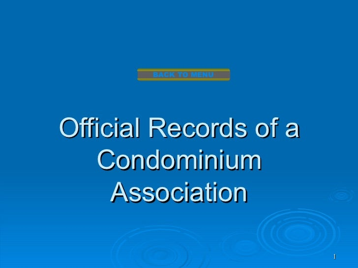 BACK TO MENUOfficial Records of a   Condominium     Association                        1