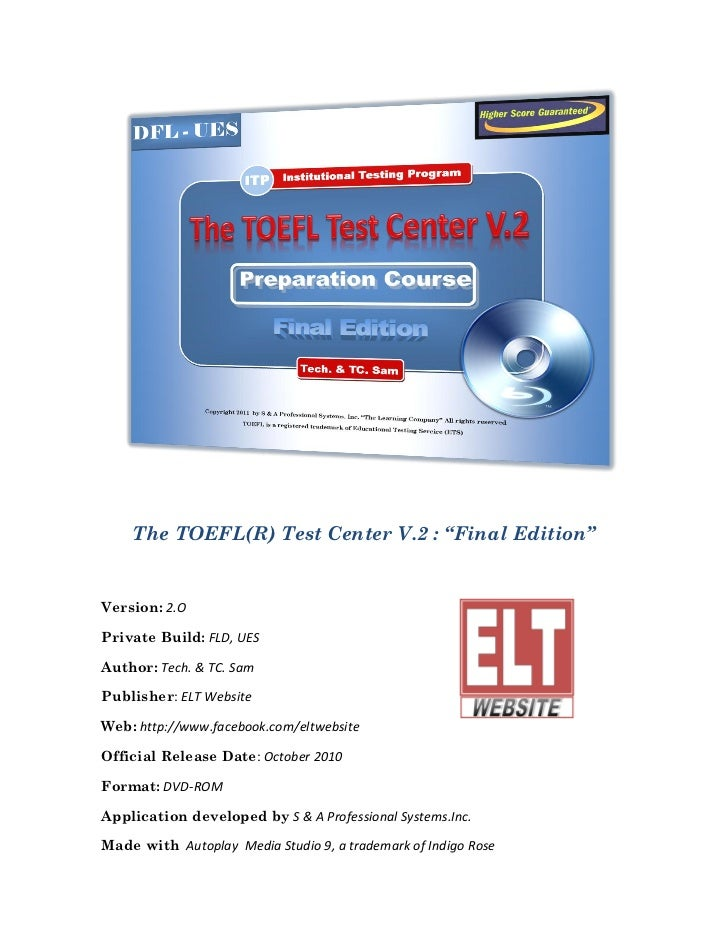 "The TOEFL(R) Test Center V.2 : ""Final Edition""Version: 2.OPrivate Build: FLD, UESAuthor: Tech. & TC. SamPublisher: ELT Web..."