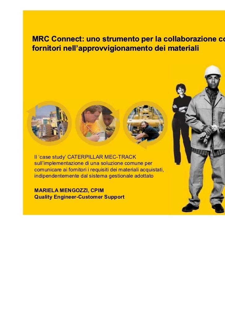 22 Febbraio 2011MRC Connect: uno strumento per la collaborazione con ifornitori nell'approvvigionamento dei materialiIl 'c...