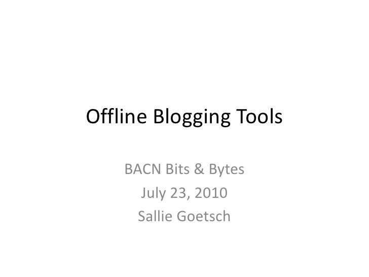 Offline blogging tools