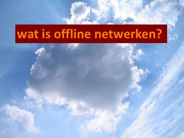 Offline netwerken uitgelegd in het Nederlands