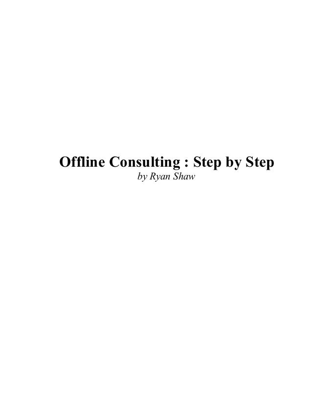 Offline Consulting : Step by Stepby Ryan Shaw