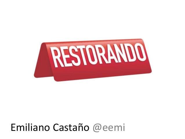Presentación Emiliano Castaño- Restorando- Seminario Posicionamiento en Google con SEO -  CACE - junio 2014