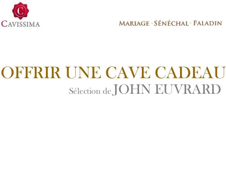 Comment offrir une cave cadeau - John Euvrard