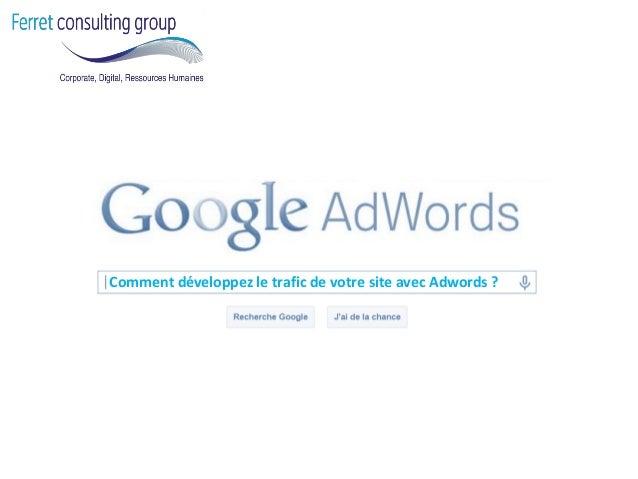 Comment développez le trafic de votre site avec Adwords ?