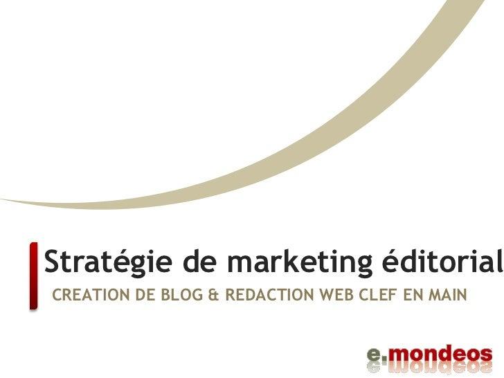 Stratégie de marketing éditorialCREATION DE BLOG & REDACTION WEB CLEF EN MAIN