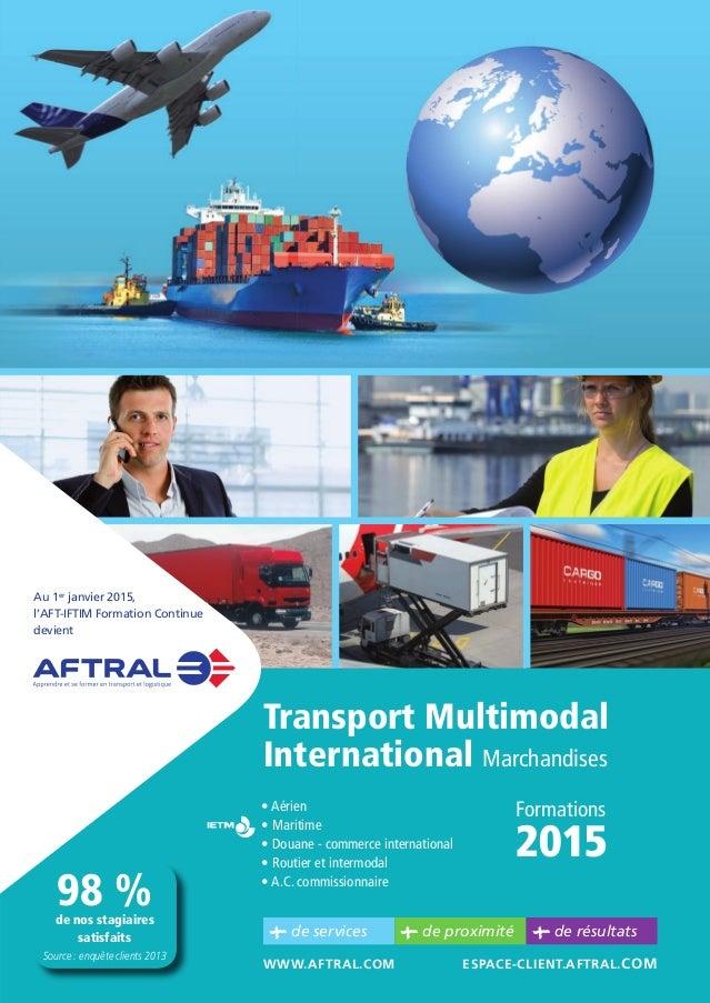 98 %de nos stagiaires satisfaits Source : enquête clients 2013 •Aérien •Maritime •Douane-commerceinternational •Routiereti...