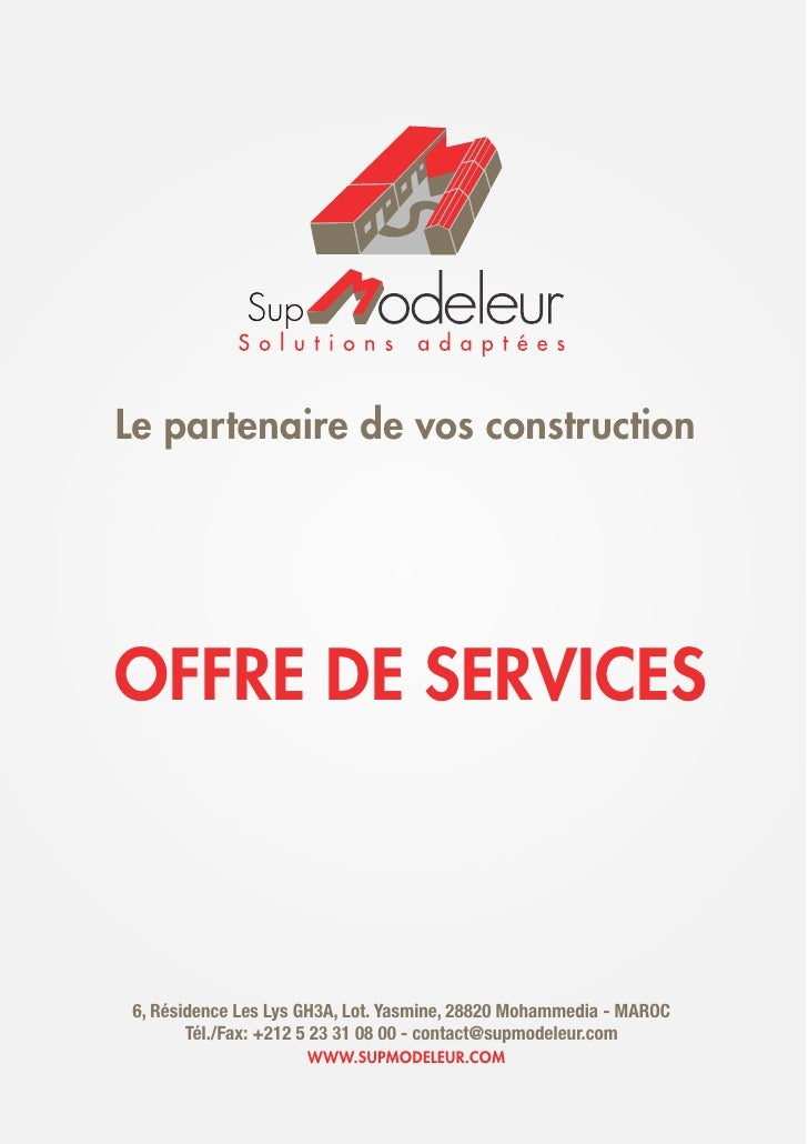 Le partenaire de vos constructionOFFRE DE SERVICES6, Résidence Les Lys GH3A, Lot. Yasmine, 28820 Mohammedia - MAROC       ...