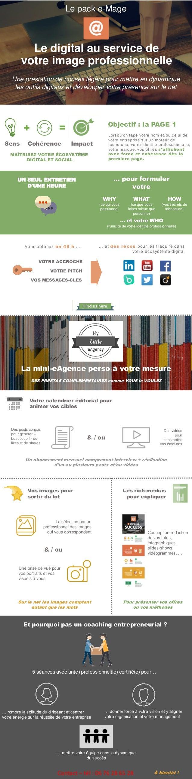 Le pack e-Mage Le digital au service de votre image professionnelle Une prestation de conseil légère pour mettre en dynami...