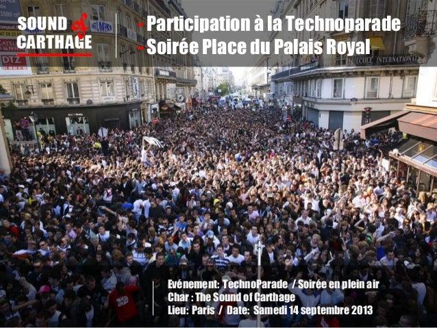- Participation à la Technoparade - Soirée Place du Palais Royal Evénement: TechnoParade / Soirée en plein air Char : The ...