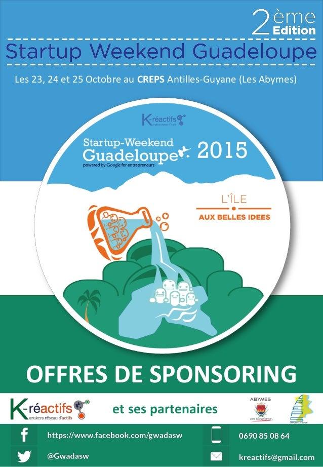 OFFRES DE SPONSORING et ses partenaires Les 23, 24 et 25 Octobre au CREPS Antilles-Guyane (Les Abymes)