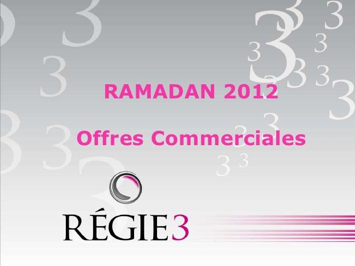 RAMADAN 2012Offres Commerciales