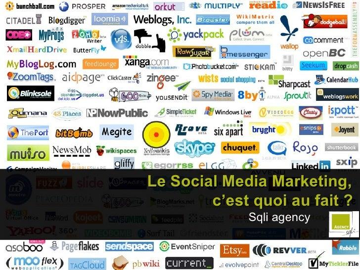 #   Le Social Media Marketing,  c'est quoi au fait ? Sqli agency