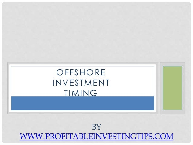 Offshore Investment Timing