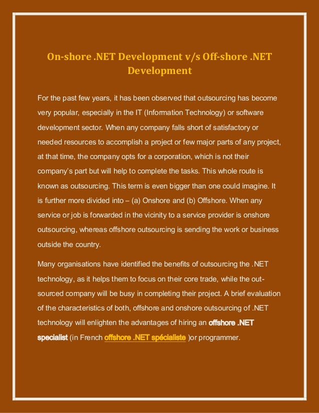 On-shore .NET Development v/s Off-shore .NETDevelopmentFor the past few years, it has been observed that outsourcing has b...