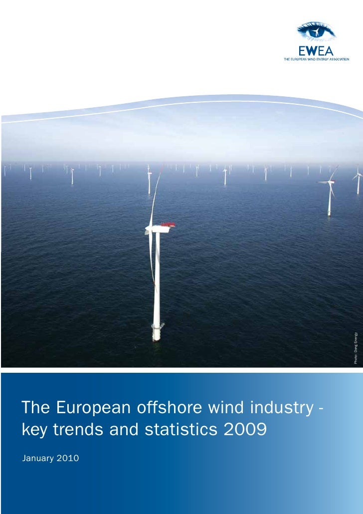 Photo: Dong Energy     The European offshore wind industry - key trends and statistics 2009 January 2010         The europ...