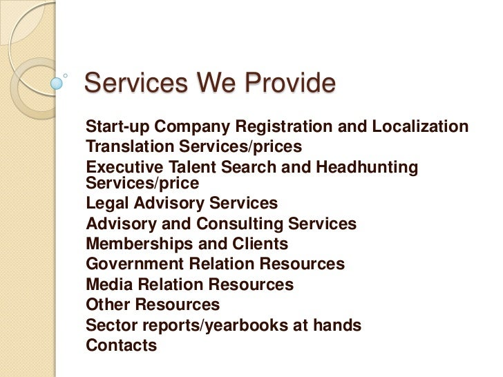 Services We ProvideStart-up Company Registration and LocalizationTranslation Services/pricesExecutive Talent Search and He...