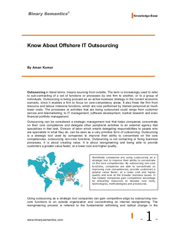 Knowledge BaseKnow About Offshore IT OutsourcingBy Aman KumarOutsourcing in literal terms, means sourcing from outside. Th...