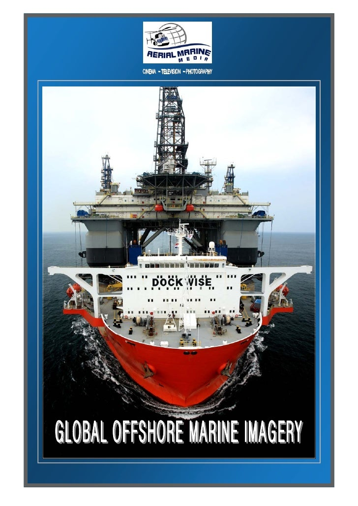CINEMA - TELEVISION - PHOTOGRAPHY     GLOBAL OFFSHORE MARINE IMAGERY