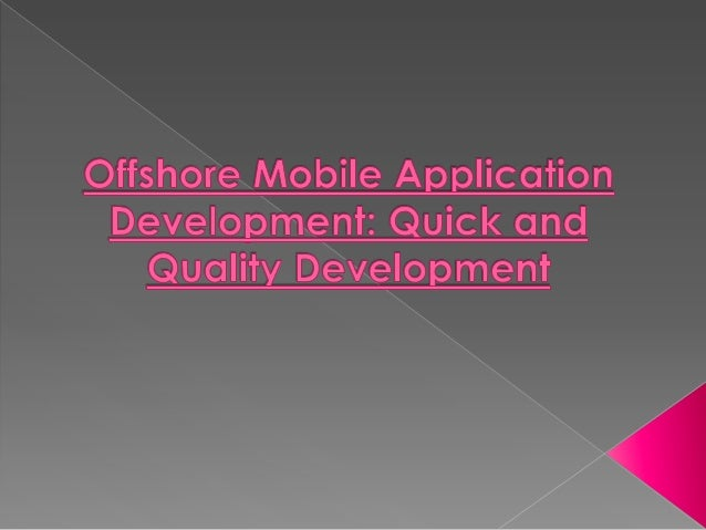 Offshore mobile application development