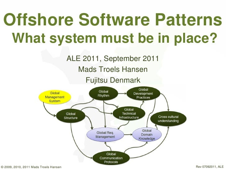 Offshore Software Patterns      What system must be in place?                                        ALE 2011, September 2...