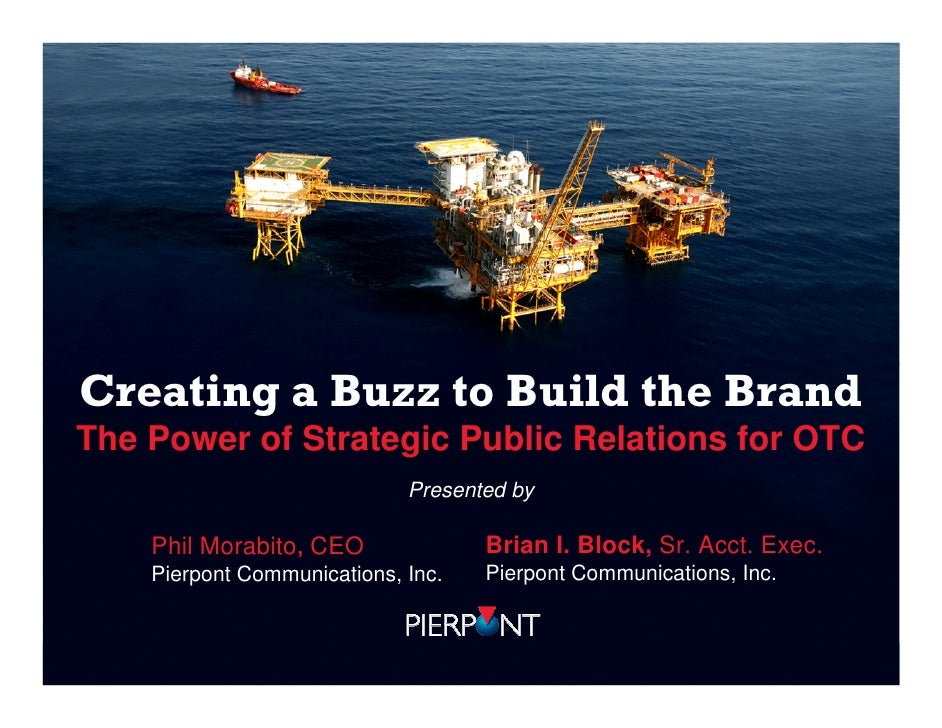Creating a Buzz to Build the BrandCreating a Buzz to Build the BrandThe Power of Strategic Public Relations for OTC       ...