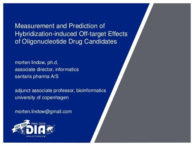 Measurement and Prediction of Hybridization-induced Off-target Effects of Oligonucleotide Drug Candidates morten lindow, p...