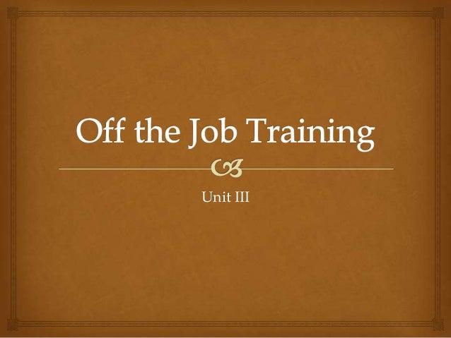 Off the job training