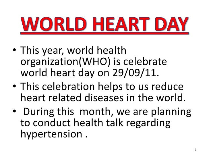 WORLD HEART DAY<br />This year, world health organization(WHO) is celebrate world heart day on 29/09/11. <br />This celebr...