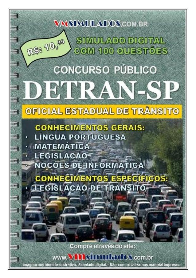 VMSIMULADOS OFICIAL ESTADUAL DE TRÂNSITO – DETRAN/SP Site: www.vmsimulados.com.br E-mail: contato@vmsimulados.com.br 1
