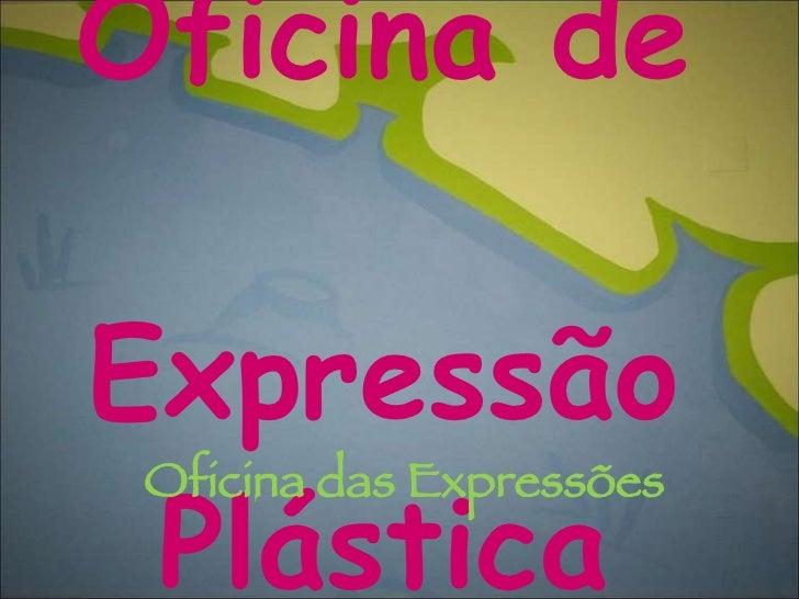 Oficina De ExpressãO PláStica