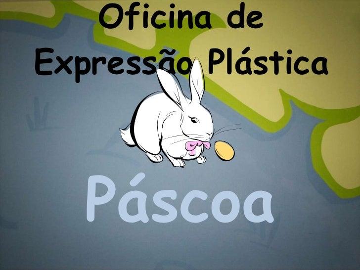 Oficina de Expressão Plástica Páscoa