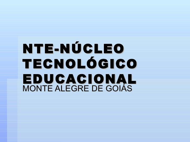 NTE-NÚCLEO TECNOLÓGICO EDUCACIONAL MONTE ALEGRE DE GOIÁS