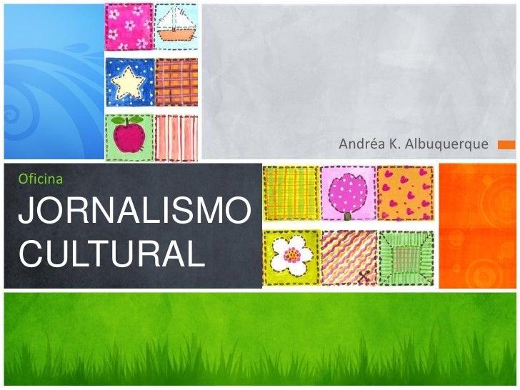 Oficina: Jornalismo cultural