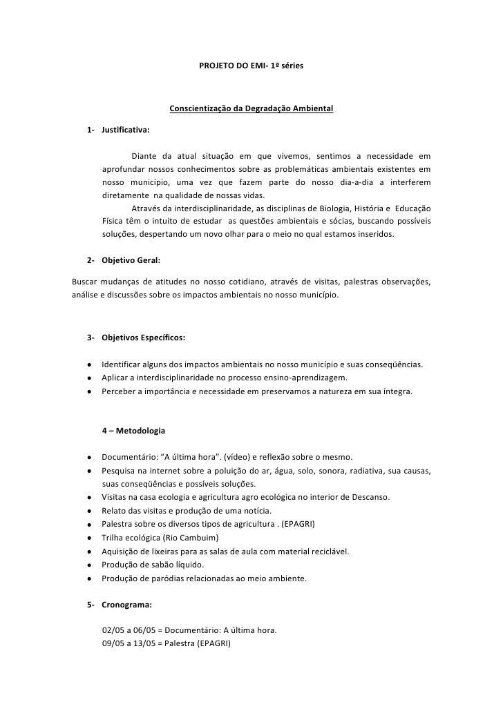 PROJETO DO EMI- 1ª séries                         Conscientização da Degradação Ambiental   1- Justificativa:             ...