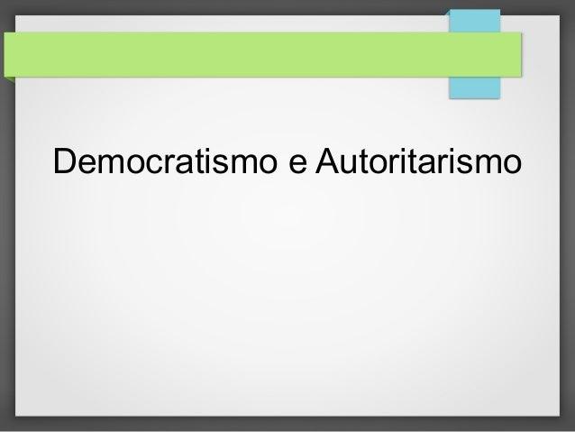 Democratismo e Autoritarismo