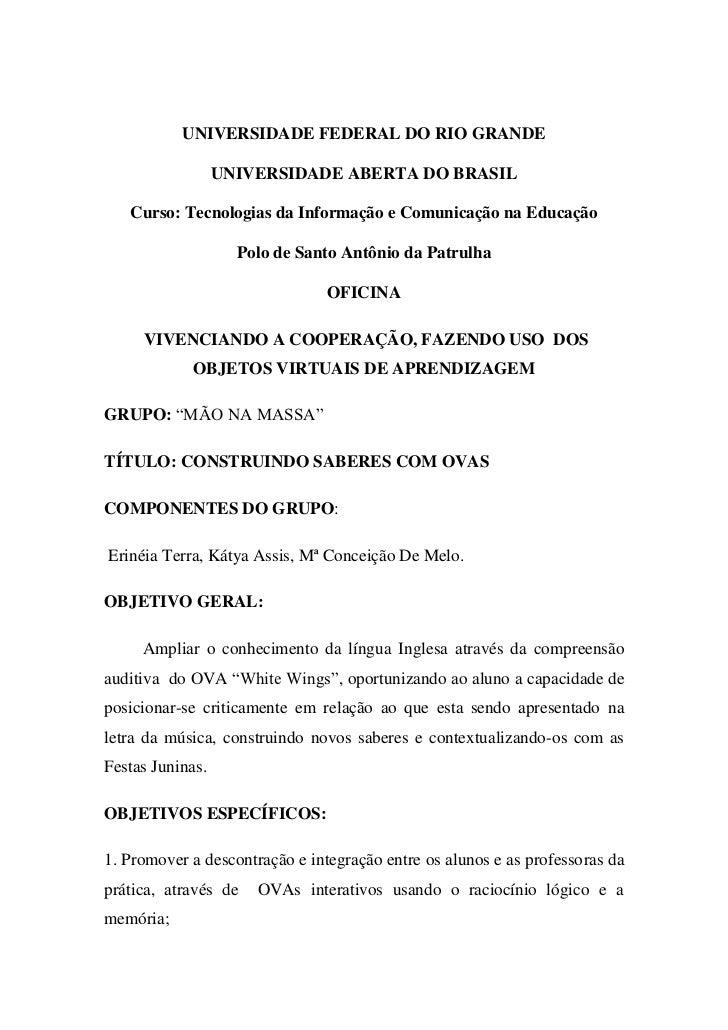 UNIVERSIDADE FEDERAL DO RIO GRANDE<br />UNIVERSIDADE ABERTA DO BRASIL<br />Curso: Tecnologias da Informação e Comunicação ...