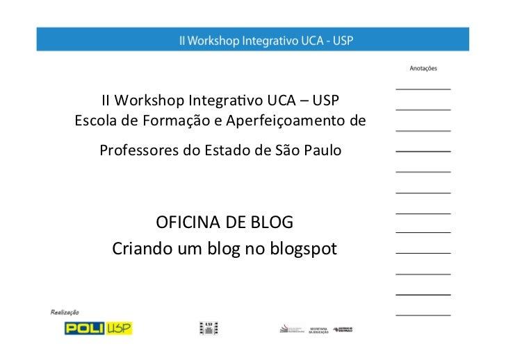 II Workshop Integra/vo UCA – USP Escola de Formação e Aperfeiçoamento de     Professores do Es...