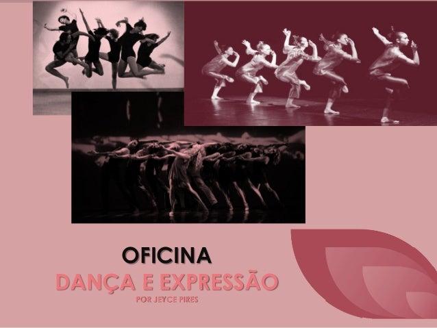 OFICINA DANÇA E EXPRESSÃO POR JEYCE PIRES
